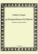 40 Kompositionen für Klavier von Frédéric Chopin