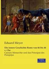 Die innere Geschichte Roms von 66 bis 44 v. Chr.