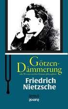 Gotzen-Dammerung Oder Wie Man Mit Dem Hammer Philosophiert:  Sein Leben Und Schaffen. Bd. 2