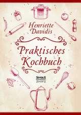 Praktisches Kochbuch Fur Die Gewohnliche Und Feinere Kuche. Mit Uber 1500 Rezepten:  Geschichten Aus Dem Alten Hamburg