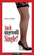 Auch ungewollt Single?