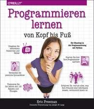 Programmieren lernen von Kopf bis Fuß