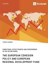 The European Cohesion Policy and European Regional Development Fund. Conditional Effectiveness and Convergence in the Solow-Model