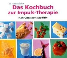 Das Kochbuch zur Impuls-Therapie