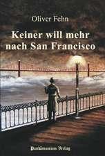 Keiner will mehr nach San Francisco