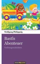 Bastls Abenteuer