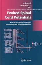 Evoked Spinal Cord Potentials: An illustrated Guide to Physiology, Pharmocology, and Recording Techniques