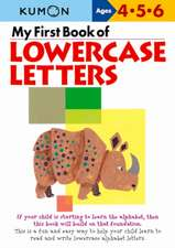 My First Book of Lowercase Letters: Copii 4-6 ani