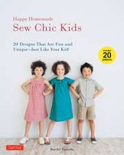 Happy Homemade: Sew Chic Kids: 20 Designs That are Fun and Unique-Just Like Your Kid!