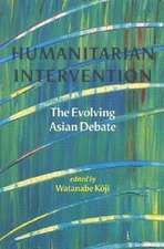 Humanitarian Intervention: The Evolving Asian Debate