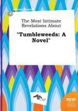 The Most Intimate Revelations about Tumbleweeds