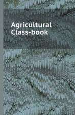 Agricultural Class-book