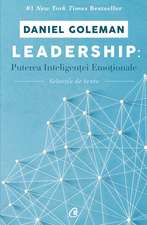 Leadership: Puterea inteligenței emoționale. Selecție de texte