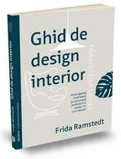 Ghid de design interior: Amenajează, mobilează și decorează profesionist spațiul în care trăiești