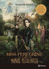 Miss Peregrine y los niños peculiares (movie tie-in)