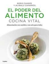 El Poder del Alimento. Cocina Vital / The Power of Food