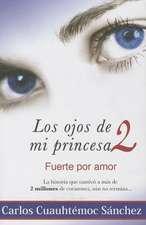 Ojos de Mi Princesa II