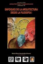 Volumen 10 Enfoques de La Arquitectura Desde La Filosofia I