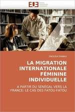La Migration Internationale Feminine Individuelle:  Sur La Pensee, Son Devenir Et Son Avenir