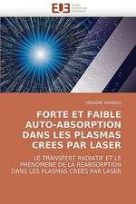 Forte Et Faible Auto-Absorption Dans Les Plasmas Crees Par Laser