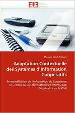Adaptation Contextuelle des Systèmes d'Information Coopératifs