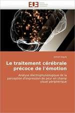 Le traitement cérébrale précoce de l'émotion