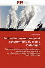 Permeation Membranaire Et Spectrometrie de Masse Isotopique:  Quels Dispositifs Pour y Parvenir?