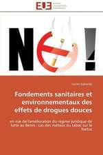 Fondements Sanitaires Et Environnementaux Des Effets de Drogues Douces:  Des Categories Et Des Hommes