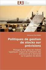 Politiques de Gestion de Stocks Sur Previsions:  Problematique de La Protection Juridique Du Patrimoine Culturel