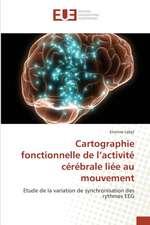 Cartographie fonctionnelle de l''activité cérébrale liée au mouvement