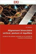 Alignement Binoculaire Vertical, Posture Et Equilibre:  Biodiversite Et Biovalorisation
