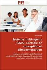 Systeme Multi-Agents (Sma):  Exemple de Conception Et D'Implementation