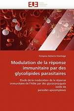 Modulation de la réponse immunitaire par des glycolipides parasitaires