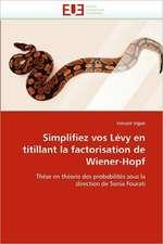 Simplifiez vos Lévy en titillant la factorisation de Wiener-Hopf