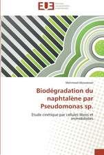 Biodégradation du naphtalène par Pseudomonas sp.