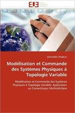 Modélisation et Commande des Systèmes Physiques à Topologie Variable
