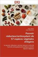 Pouvoir réducteur/antioxydant de 57 espèces végétales d'Algérie
