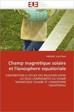 Champ magnétique solaire et l'ionosphere equatoriale