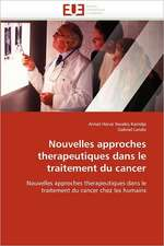 Nouvelles Approches Therapeutiques Dans Le Traitement Du Cancer:  E-Services Et Applications Internet