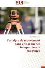 L'Analyse de Mouvement Dans Une Sequence D'Images Dans La Robotique:  Gestion de L'Exposition Du Fonds