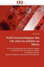 Profil Immunologique Des Lal Chez Les Enfants Au Maroc:  Un Standard Pour L Evaluation Du Risque de Marche