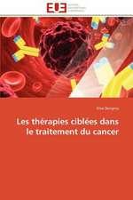 Les Therapies Ciblees Dans Le Traitement Du Cancer