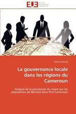 La Gouvernance Locale Dans Les Regions Du Cameroun