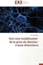 Vers Une Modelisation de La Prise de Decision a Base D'Emotions