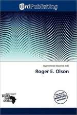 ROGER E OLSON