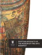 Egyptian Artefacts of the Museum of Fine Arts, Budapest