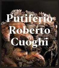 Roberto Cuoghi: Putiferio
