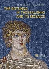 Rotunda in Thessaloniki and its Mosaics