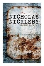 Nicholas Nickleby: Illustrated Edition