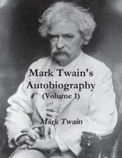 Mark Twain's Autobiography (Volume 1)
